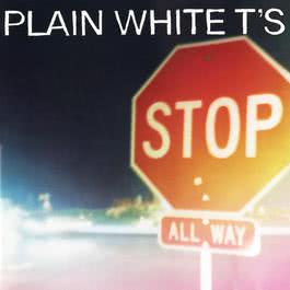 Stop 2007 Plain White T's