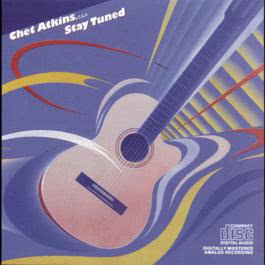 Stay Tuned 1985 Chet Atkins; C.G.P.