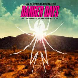 Danger Days: The True Lives Of The Fabulous Killjoys 2010 My Chemical Romance