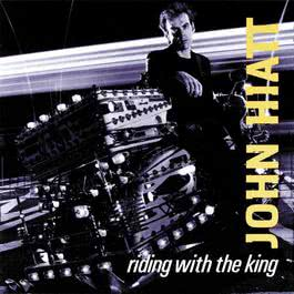 Riding With The King 1983 John Hiatt