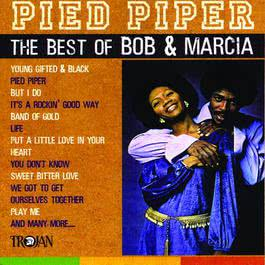 Pied Piper - The Best of Bob & Marcia 2017 Bob & Marcia