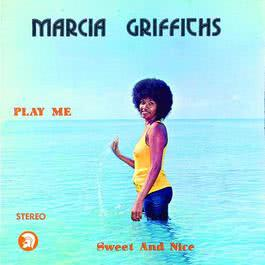 Play Me Sweet and Nice 1974 Marcia Griffiths