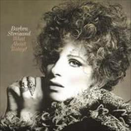 What About Today? 1993 Barbra Streisand