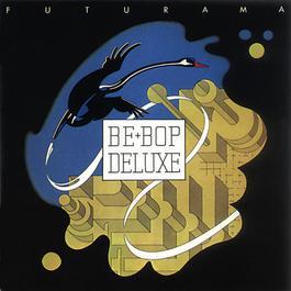 Futurama 2004 Be Bop Deluxe