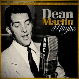 Maybe 2012 Dean Martin