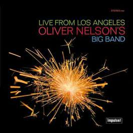 Live From Los Angeles 1967 Oliver Nelson