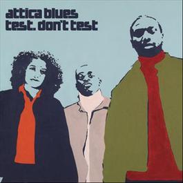 Test. Don't Test 1995 Attica Blues