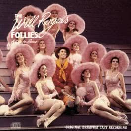 The Will Rogers Follies: Original Broadway Cast Recording 1991 Various Artists