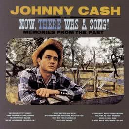 Now, There Was A Song! 1960 Johnny Cash