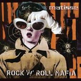 Rock N Roll Mafia 2009 Matisse