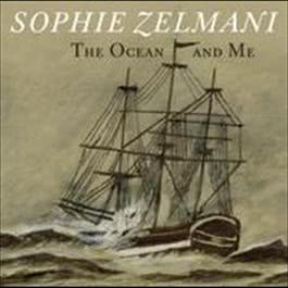The Ocean and Me 2008 Sophie Zelmani