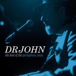 The Best Of The Parlophone Years 2005 Dr. John