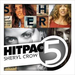 Sheryl Crow Hit Pac - 5 Series 2009 Sheryl Crow
