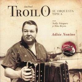Adios Nonino 2010 Anibal Troilo