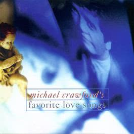 Michael Crawford's Favorite Love Songs 1994 Michael Crawford