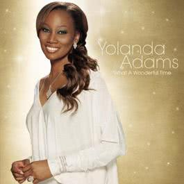 What A Wonderful Time 2007 Yolanda Adams