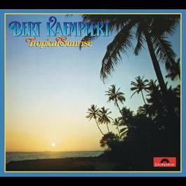 Tropical Sunrise 1977 Bert Kaempfert And His Orchestra