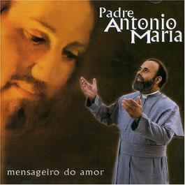 Mensageiro Do Amor 2000 Padre Antônio Maria