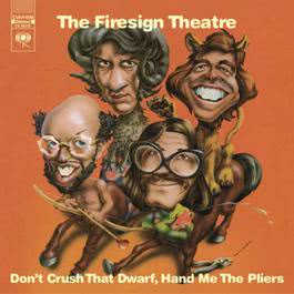 Don't Crush That Dwarf, Hand Me The Pliers 1994 The Firesign Theatre