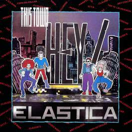 This Town 2009 Hey! Elastica