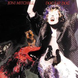 Dog Eat Dog 1991 Joni Mitchell