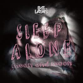 Sleep Alone/Moon and Moon 2009 Bat For Lashes