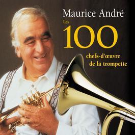 Les 100 chefs-d'oeuvre de la trompette 2006 Maurice Andre