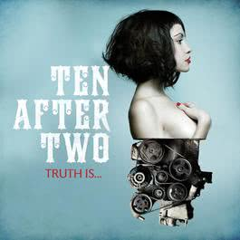 Truth Is... 2013 Ten After Two