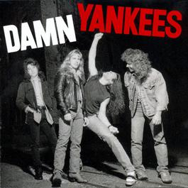 Bad Reputation (Album Version) 1990 Damn Yankees