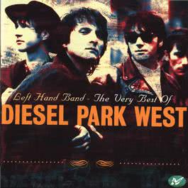 Left Hand Band - The Very Best Of Diesel Park West 1998 Diesel Park West