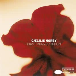First Conversation 2002 Caecilie Norby