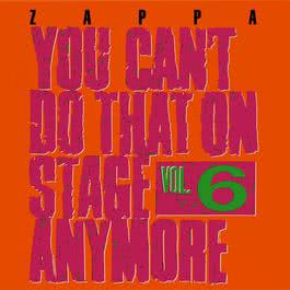 You Can't Do That On Stage Anymore, Vol. 6 2012 Frank Zappa