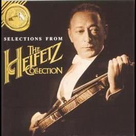 Selections from The Heifetz Collection 2016 Jascha Heifetz
