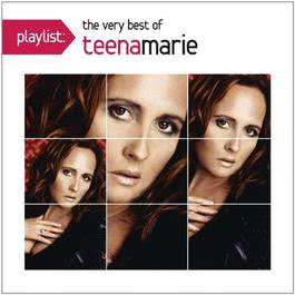 Playlist:The Very Best Of Teena Marie 2011 Teena Marie