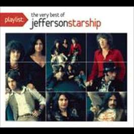 Playlist: The Very Best Of Jefferson Starship 2008 Jefferson Starship