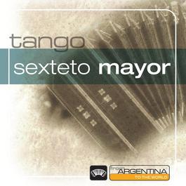 From Argentina To The World 2006 Sexteto Mayor