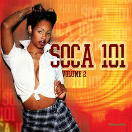 Soca 101 Vol.2 2009 Various Artists