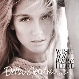 Wish You Were Here - EP 2012 Delta Goodrem