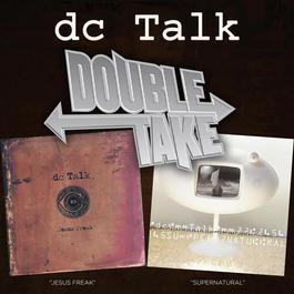 Double Take - DC Talk 2007 Dc Talk