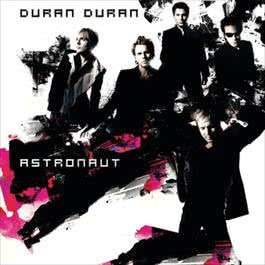 Astronaut 2004 Duran Duran
