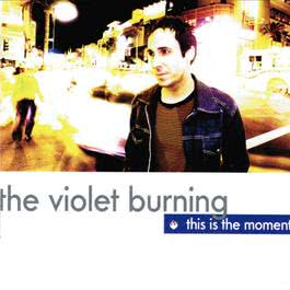 This Is The Moment 2007 The Violet Burning