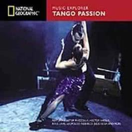 National Geographic Music Explorer: Tango Passion 2004 Various Artists