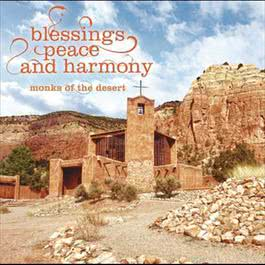 Blessings, Peace and Harmony 2012 Monks of the Desert