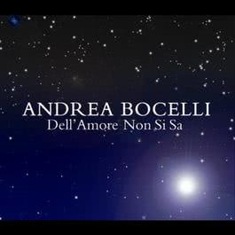 Dell'Amore Non Si Sa 2004 Andrea Bocelli