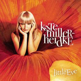 Little Eve 2007 Kate Miller-Heidke