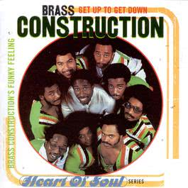 Get Up To Get Down:  Brass Construction's Funky Feeling 1997 Brass Construction
