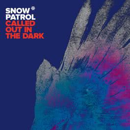 Called Out In The Dark 2011 Snow patrol