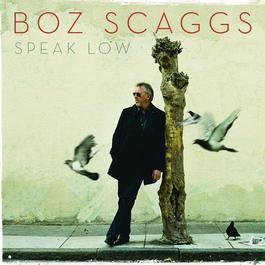 Speak Low 2009 Boz Scaggs