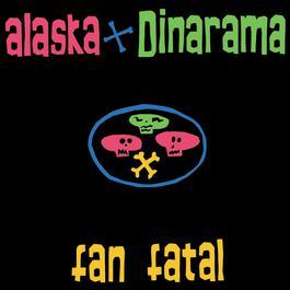 Fan Fatal - Remasters 2006 Alaska Y Dinarama