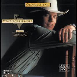 Strait From The Heart 1982 George Strait